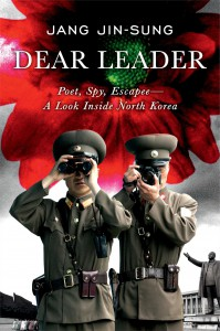 Dear Leader Poet, Spy, Escapee-A Look Inside North Korea